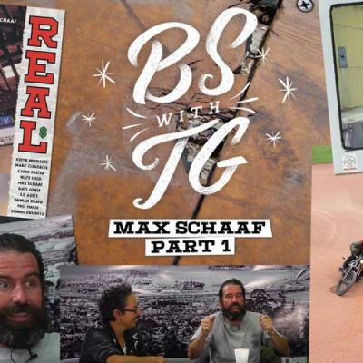 BS with TG: Max Schaaf Part 1