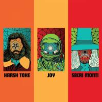 Harsh Toke x Joy x Sacri Monti