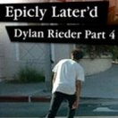 Epicly Later'd: Dylan Rieder Part 4