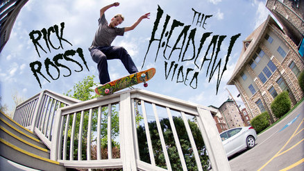 "Rick Rossi's ""Headlaw"" Part"