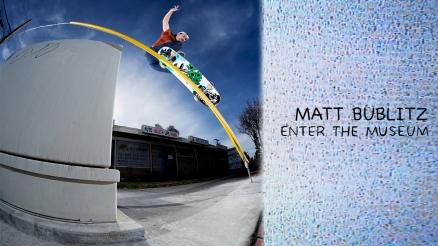 "Matt Bublitz' ""Enter the Museum"" Part"