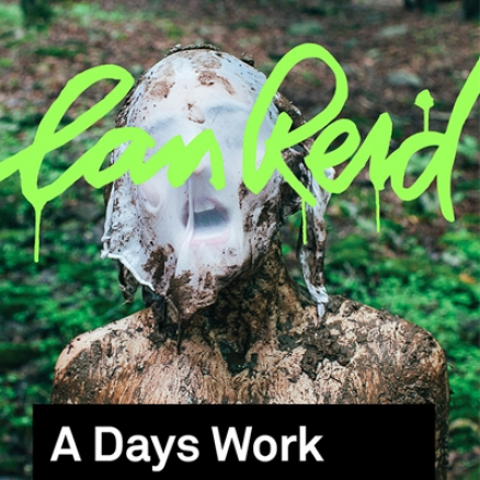 "<span class='eventDate'>October 27, 2016</span><style>.eventDate {font-size:14px;color:rgb(150,150,150);font-weight:bold;}</style><br />Girl Presents Ian Reid ""A Days Work"""