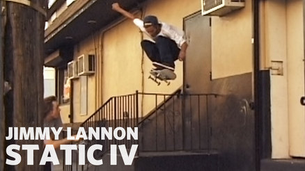 "Jimmy Lannon's ""Static IV"" Part"
