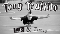 Tony Trujillo: Life and Times