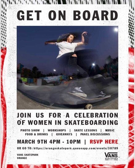 "<span class='eventDate'>March 09, 2018</span><style>.eventDate {font-size:14px;color:rgb(150,150,150);font-weight:bold;}</style><br />Vans' ""Get on Board"" Women in Skateboarding Event"