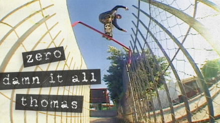 "Jamie Thomas' ""Damn It All"" Zero Part"