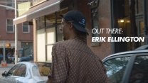 Out There: Erik Ellington