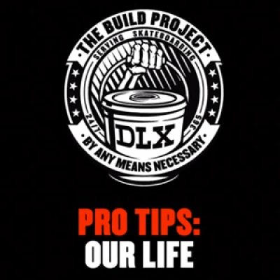 The Build Project Pro Tips: Our Life