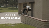 Out There: Danny Garcia