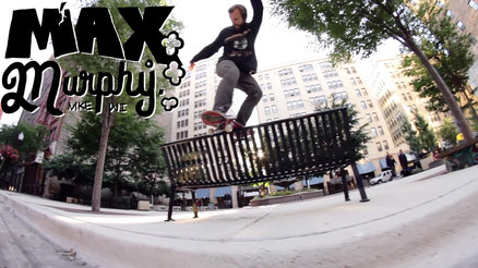 "Max Murphy's ""Too Stupid To Care"" Part"