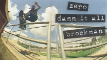 "James Brockman's ""Damn It All"" Zero Part"