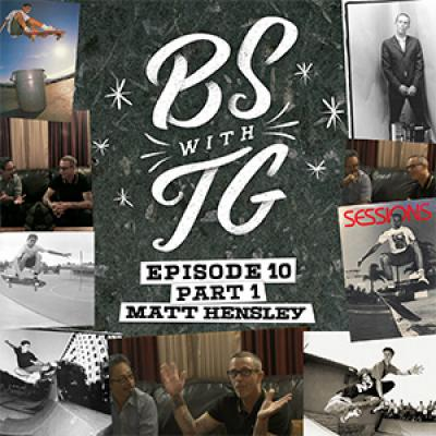 BS with TG: Matt Hensley Part 1