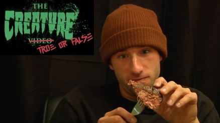 The Creature Video: True or False?