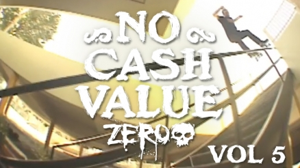 "Zero Skateboards ""No Cash Value Vol. 5"" Video"