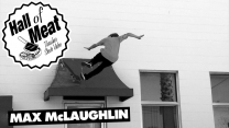 Hall Of Meat: Max McLaughlin