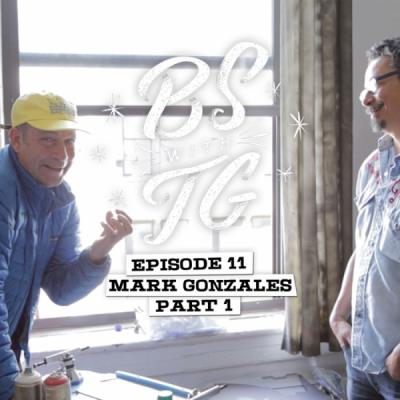 BS with TG: Mark Gonzales Part 1