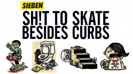 Sh!t To Skate Besides Curbs