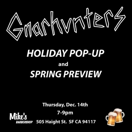 <span class='eventDate'>December 14, 2017</span><style>.eventDate {font-size:14px;color:rgb(150,150,150);font-weight:bold;}</style><br />Gnarhunters Holiday Pop-Up