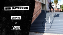 "Ben Paterson's ""Empire x Vans"" Part"