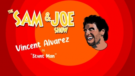 The Sam and Joe Show with Vincent Alvarez